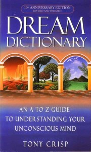 Dream Dictionary - An A to Z Guide to Understanding Your Unconscious Mind by Tony Crisp, book cover