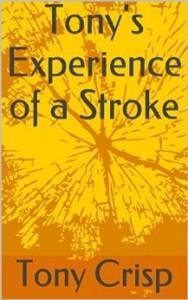 Tony_Crisp_Tony's_Experience_of_Stroke
